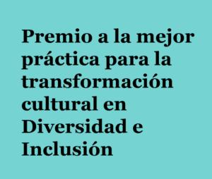 Premio a la mejor práctica de transformación cultural en Diversidad e Inclusión