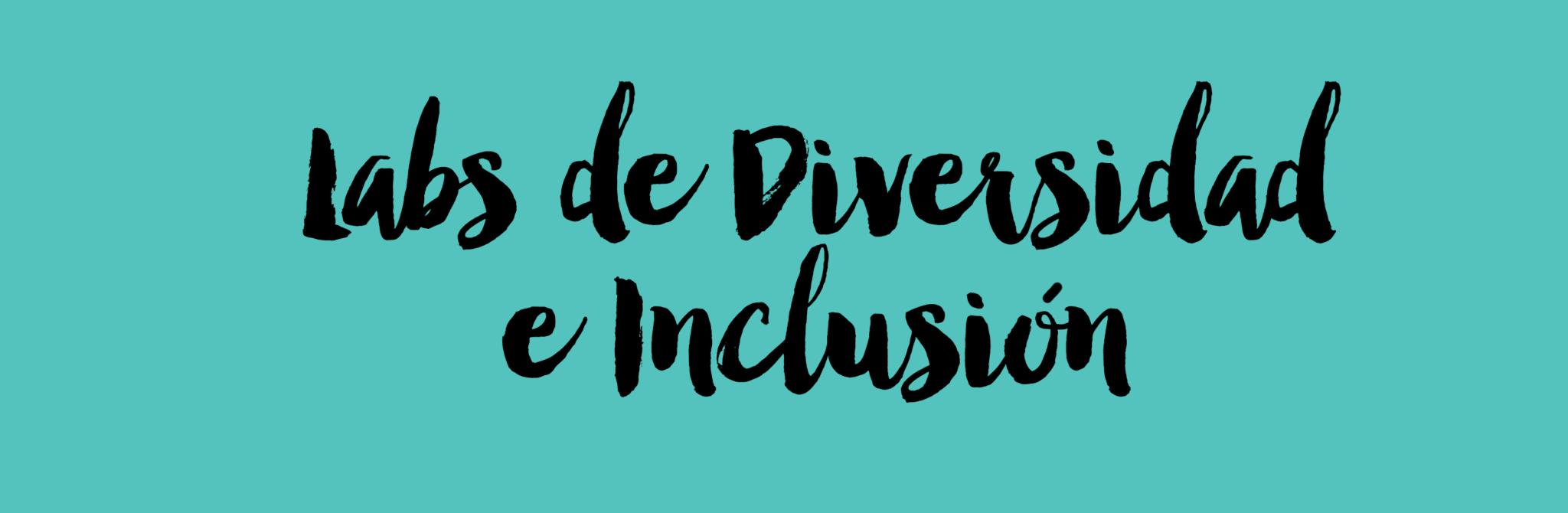 Labs de Diversidad e Inclusión
