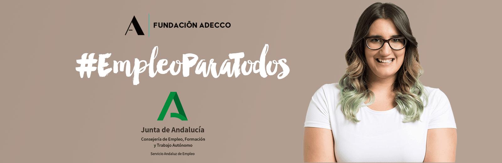Programa de empleo para personas con discapacidad. Fundación Adecco. Financiado por la Junta de Andalucía.